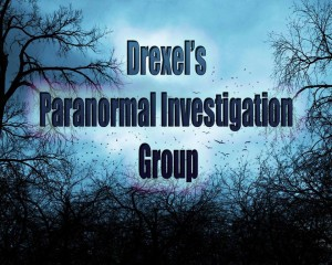Photo Courtesy: Drexel Paranormal Investigation Group